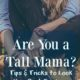 Are you a Tall Mama? Tips to Look Your Best for Less