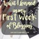 What I Learned in my First Week of Blogging