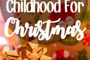 Give Your Kids Your Childhood for Christmas