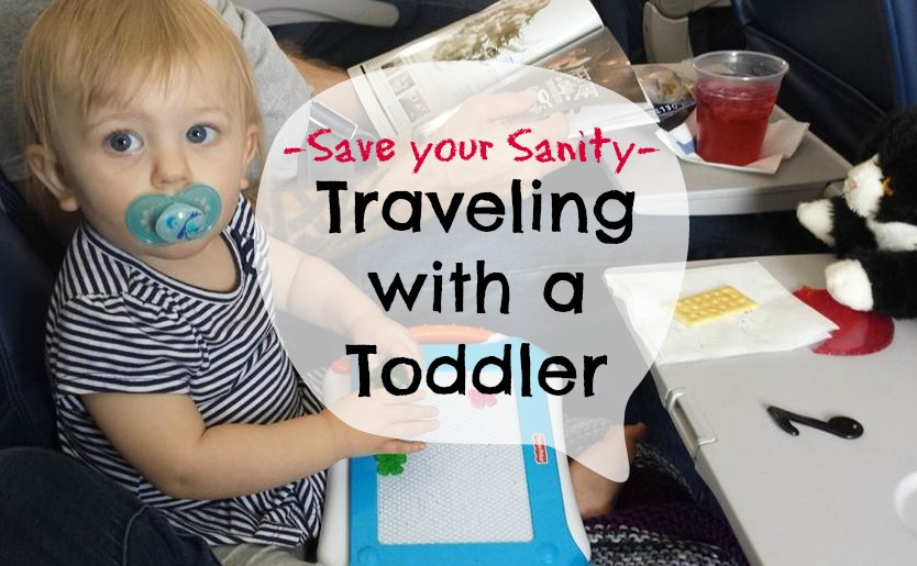 Save your Sanity – Traveling with a Toddler