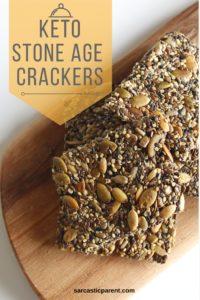 Sarcastic Parent keto stone age crackers