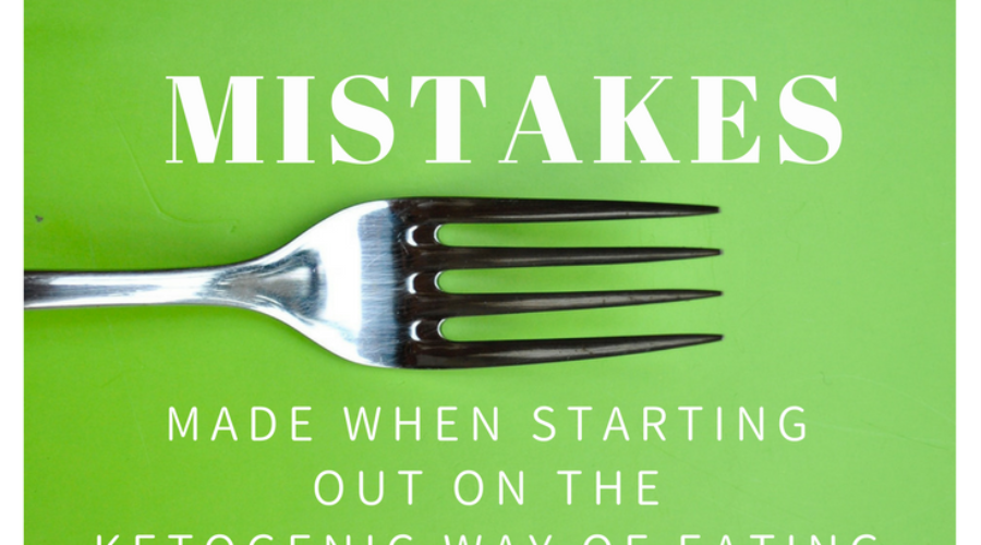 10 Keto Mistakes – Starting a Ketogenic Way of Eating